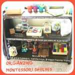 Organizing Montessori Shelves