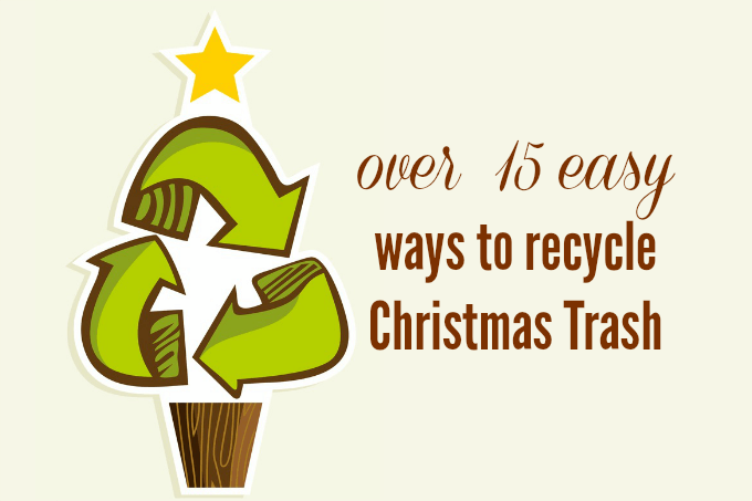How to Recycle Christmas Trash