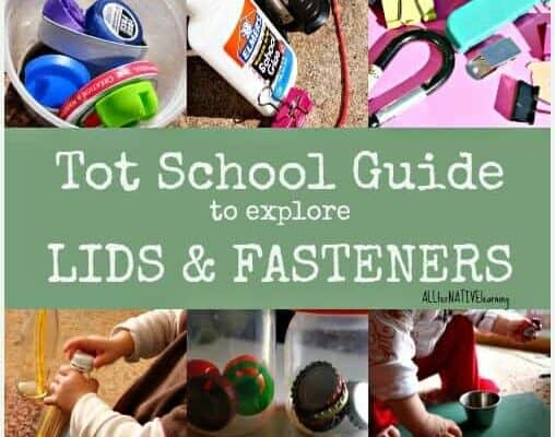 Tot School guide to exploring lids and fasteners | ALLterNATIVElearning.com
