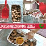 Scooping - Gross Motor Skills for Toddlers | ALLterNATIVElearning