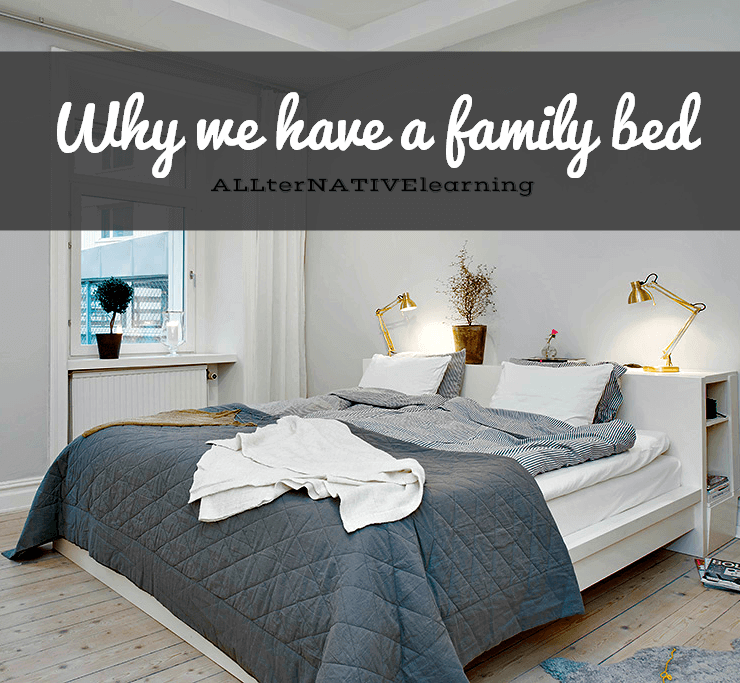 Why we chose to co sleep and bed share with out children in a family bed | ALLterNATIVElearning