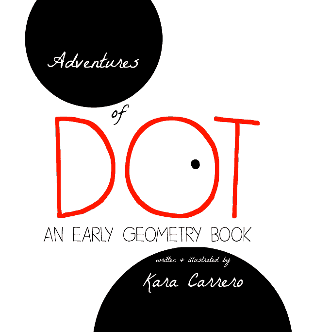 Adventures of Dot Early Geometry, Shapes, and Counting book by Kara Carrero | ALLterNATIVElearning.com