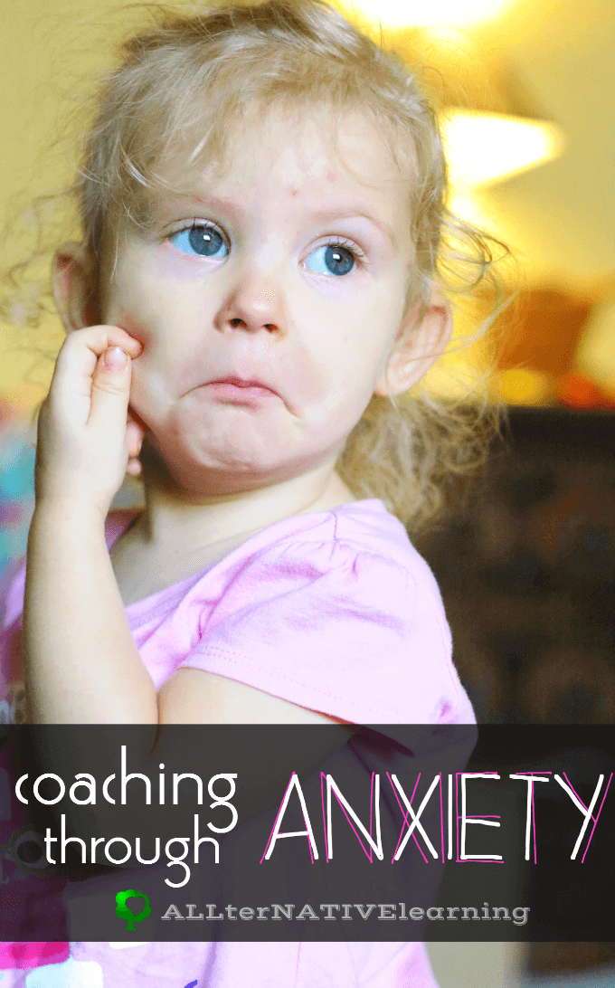 Coaching through Anxiety - A Guide for parents to help their toddlers and kids cope with change, sensory issues, and anxieties | ALLterNATIVElearning