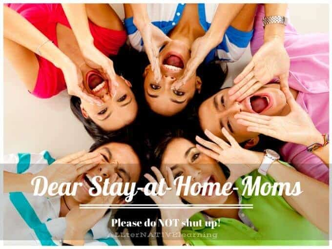 Dear Stay-at-Home-Moms, please do not shut up. Please know that being a mom is hard and we should always feel validated even in a time of mommy wars | ALLterNATIVElearning
