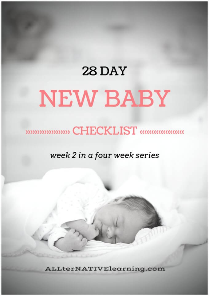 28 Day New Baby Checklist - Week 2 in a series | ALLterNATIVElearning