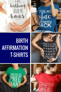Birth affirmation tshirts that are unique, funny, inspiring, and powerful.