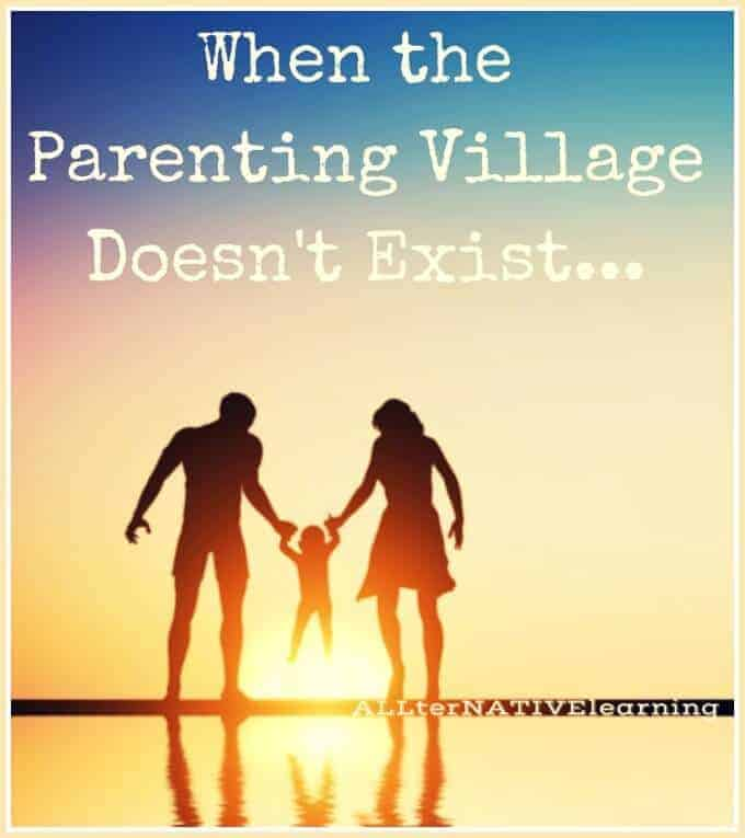 It may take a village to raise a child, but what happens when the parenting village doesn't exist? How does that change family dynamics and why is a community so necessary as parents? | ALLterNATIVElearning
