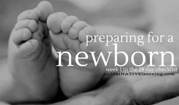How to prepare for a new baby - week one of a 4 part and 28 day checklist | ALLterNATIVElearning