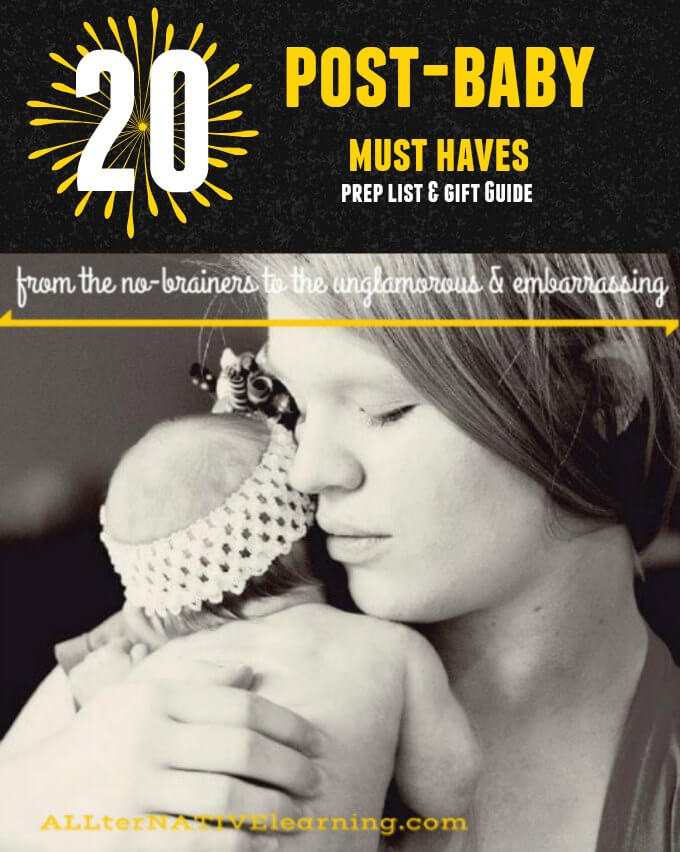 Post Baby must have list - 20 things for a care package or to prep before birth | ALLterNATIVElearning