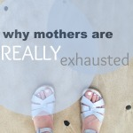 why mothers are really exhausted