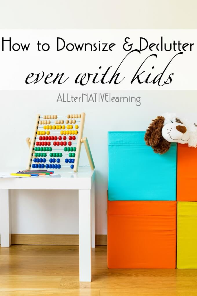 How to be more minimalistic - downsizing and decluttering with kids