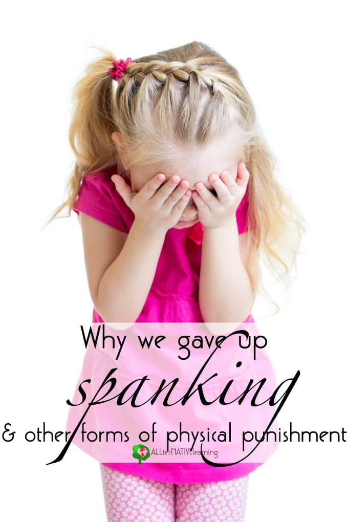 why spanking is not right for our family.