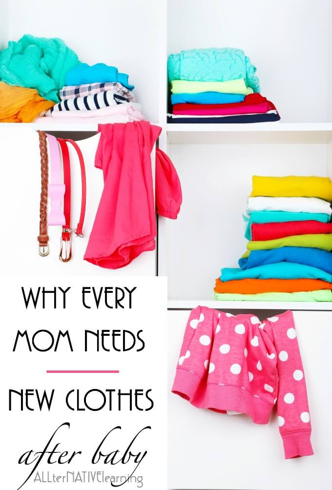 Why moms should get a new wardrobe after baby and clothes to match not only their new body, but their new life.
