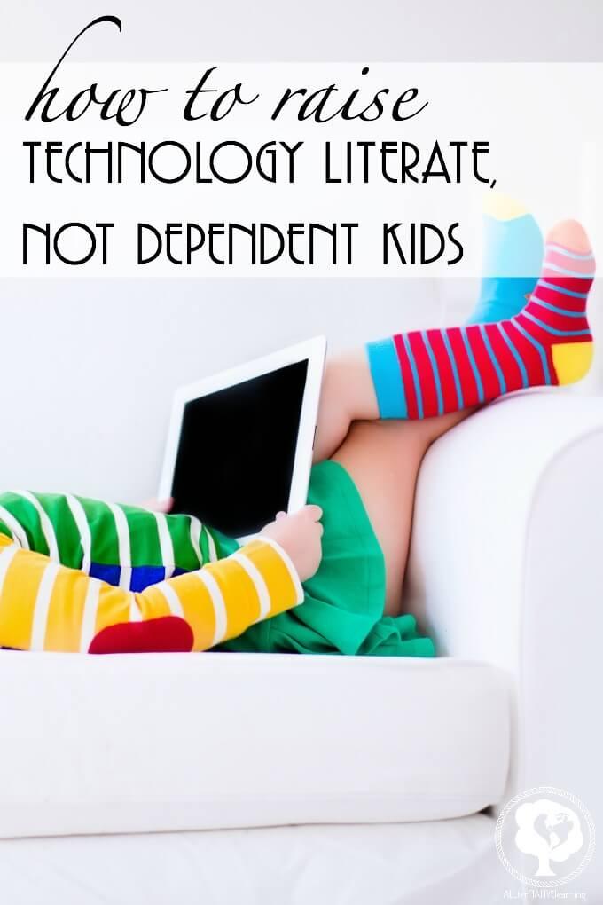 Raising kids to be tech literate but not dependent