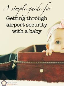 Gow to get through airport security easily when traveling with a baby