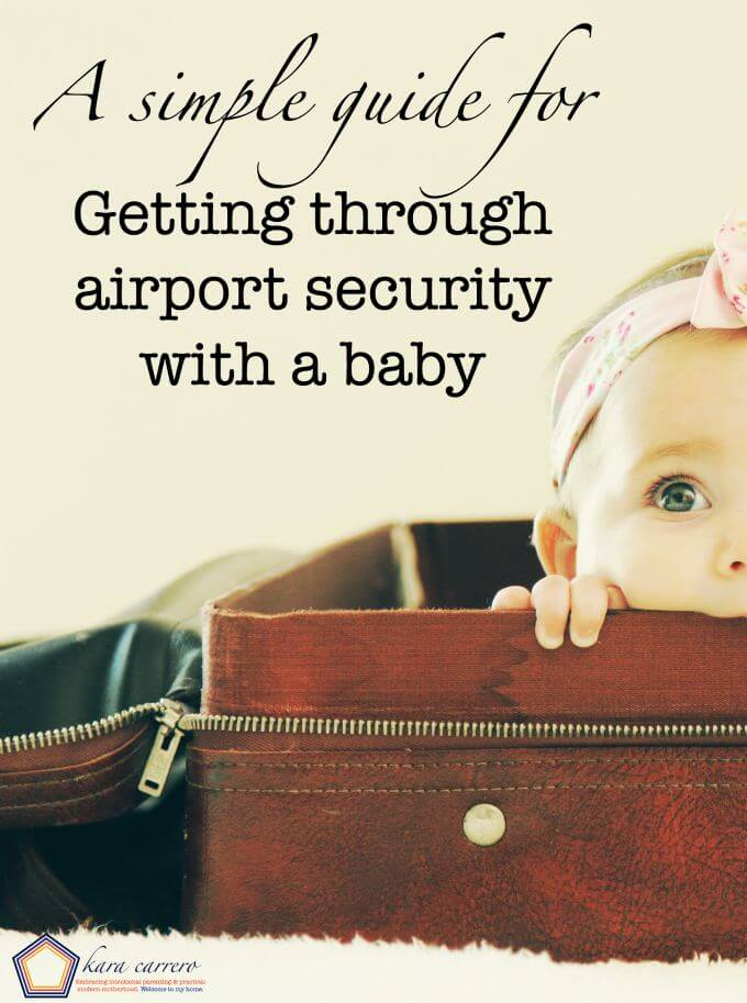 No hassle, stress-free guide to get through airport security with a baby