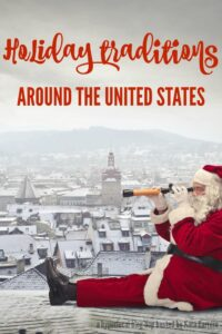 Unique holiday traditions local to United States cities. See the blog hop list of all the cities and states participating.