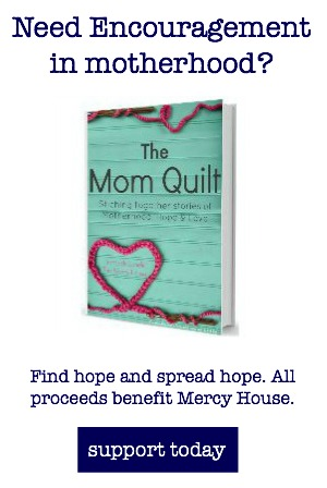 buy the mom quilt to support mercy house missions