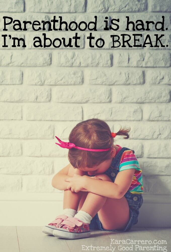 Parenthood is hard. Maybe you feel like you're about to break. You're not alone. Get the help you need to make it through the hard days of raising kids.