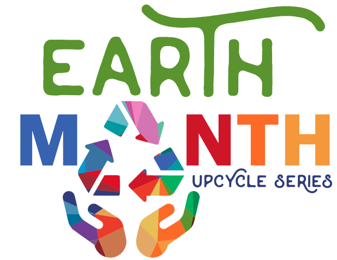 Earth Month Upcycle blog series