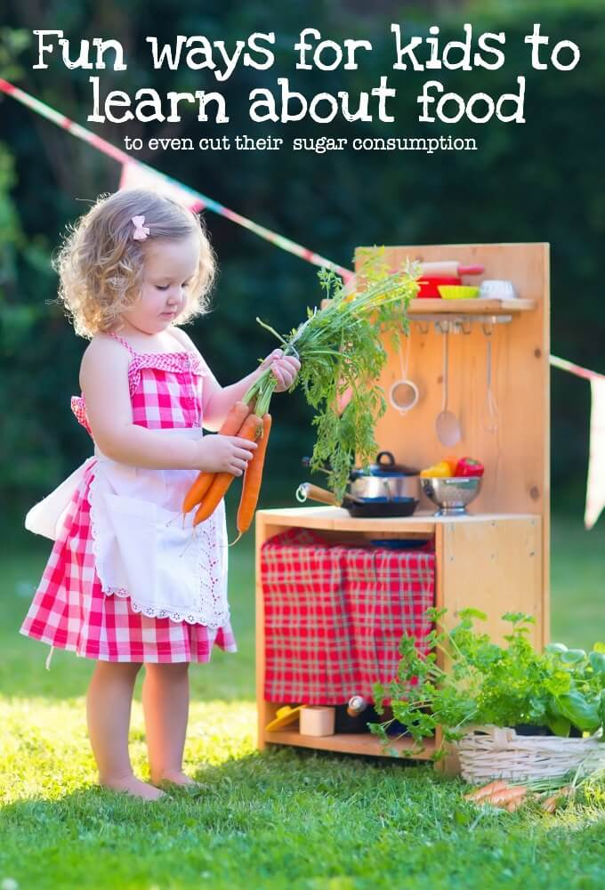 Fun ways for kids to learn about healthy food and nutrition through play and learning. Includes real ideas for cutting your child's sugar consumption.