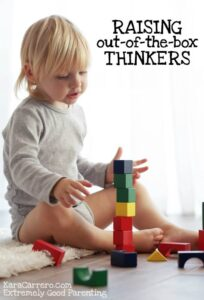 Tips for raising out-of-the-box thinkers and problem solvers. Fostering it in them as babies, toddlers, and preschoolers.