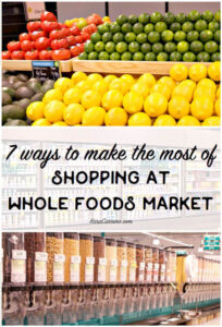 how to make the most of shopping at whole foods market for your family