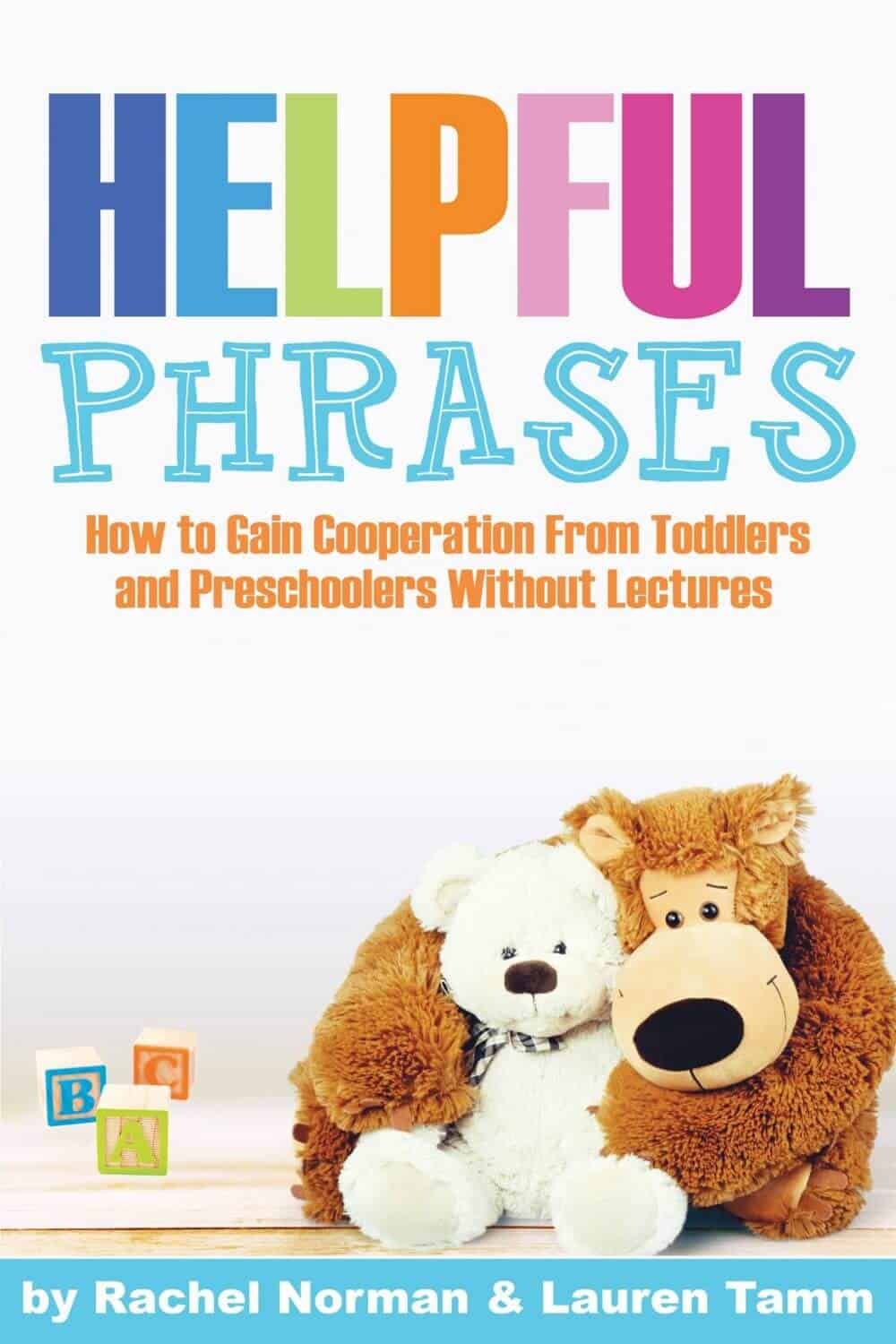 Helpful phrases to help your toddler and preschooler listen better without lectures or headaches!