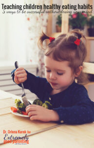 5 simple ways to reduce dinner time stress and help your young kids make healthier food choices. How to develop great eating habits as told by Dr. Orlena Kerek of Snotty Noses.