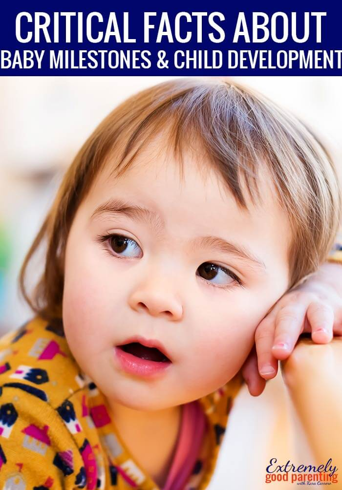 Critical facts for parents to understand about baby milestones and child development.