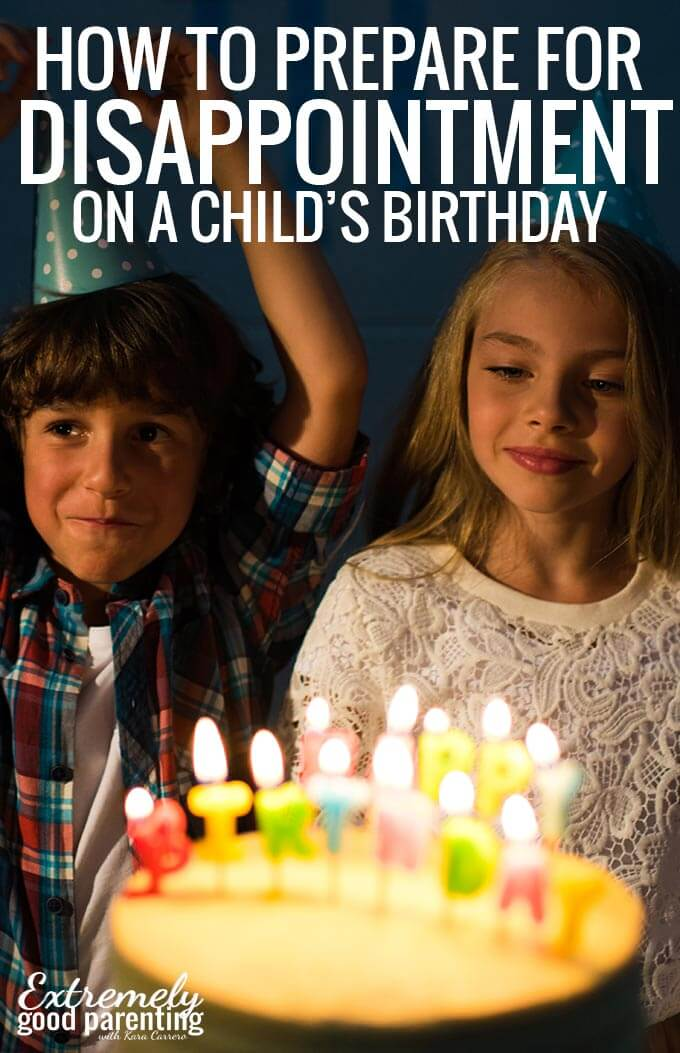 How to handle a child's failed expectations, big emotions, or disappointment on their birthday. #birthdayparty #parenting