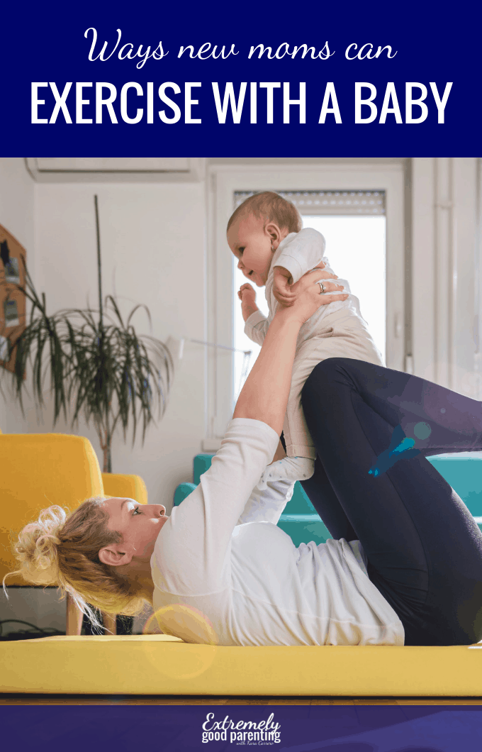 Ideas to help new moms get exercise with a baby or multiple kids around. #extremelygoodparenting #motherhood #momlife #karacarrero